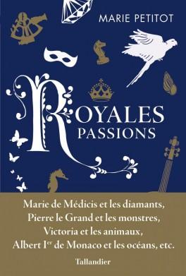 Royales passions de Marie PETITOT