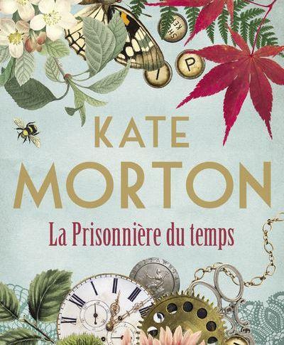 La prisonnière du temps de Kate MORTON
