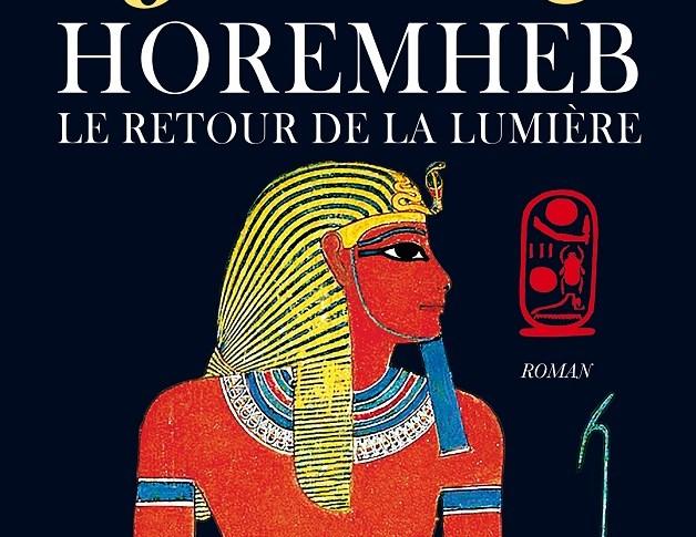 Horemheb, le retour de la lumière de Christian JACQ