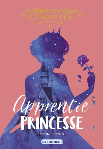 the-rosewood-chronicles-tome-2-apprentie-princesse-1276983