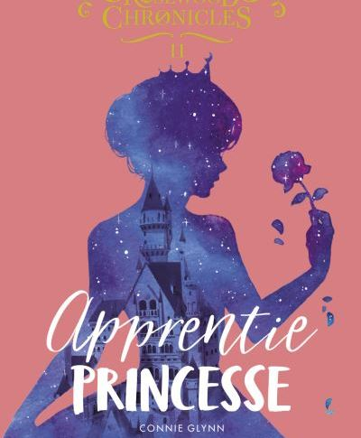 The Rosewood Chronicle tome 2: Apprentie princesse de Connie GLYNN