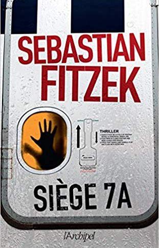 Siège 7A de Sébastian FITZEK