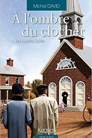 A l'ombre du clocher tome 1: Les années folles de Michel DAVID