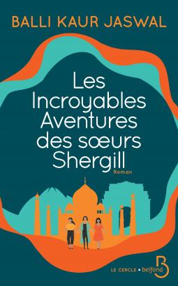 Les incroyables aventures des soeurs Shergill de Balli Kaur Jaswall