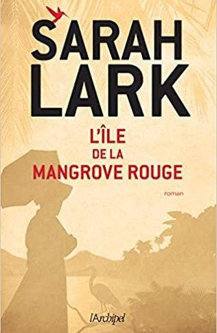 L'île de la mangrove rouge de Sarah LARK