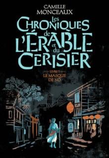 les-chroniques-de-l-erable-et-du-cerisier-tome-1-le-masque-de-no-1303208