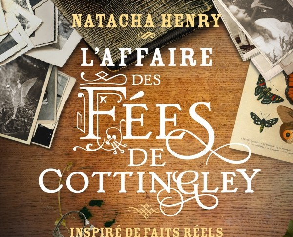 L'affaire des fées de Cottingley de Natacha HENRY