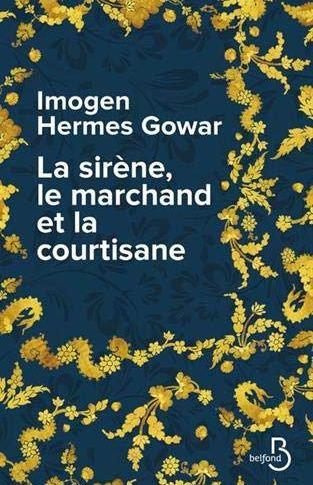 La sirène, le marchand et la courtisane d'Imogène Hermès Gowar