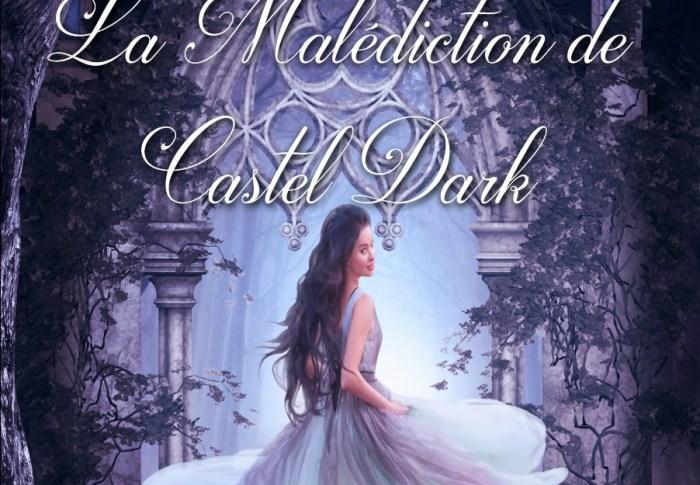 La malédiction de Castel Dark de JC Staignier