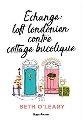 Echange loft londonien contre cottage bucolique de Beth O'Leary
