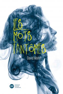 Les mots fantômes de David Moitet