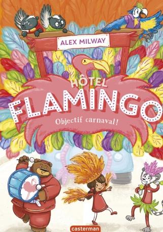 L'hôtel Flamingo tome 3: Objectif Flamingo d'Alex Milway