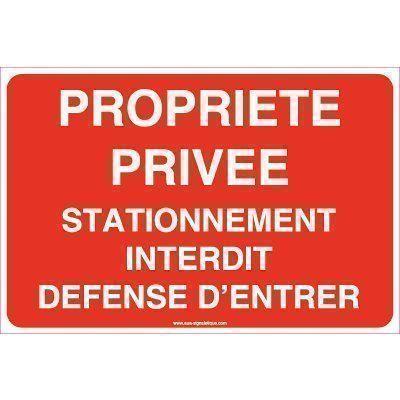 Panneau Propriete Privee Stationnement Interdit Defense D Entrer