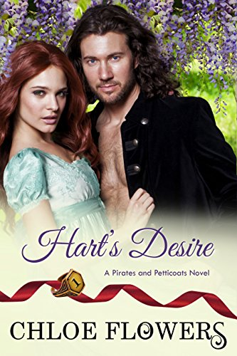 Hart's Desire & Hart's Passion (Pirates & Petticoats) By Chloe Flowers