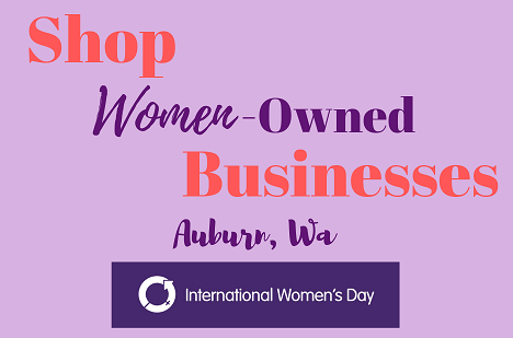 Women owned businesses, Auburn wa, city of Auburn, women-owned businesses, buy from women owned, buy women owned, support women, shop women owned, international women's day