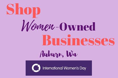 Women owned businesses, Auburn wa, city of Auburn, women-owned businesses, buy from women owned, buy women owned, support women, shop women owned, international women's day