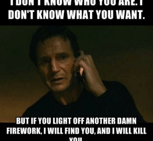 I will find you, firework meme, firework joke