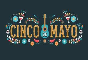 Cinco de Mayo, what is cinco de Mayo, cinco de Mayo in Auburn, why done celebrate cinco de mayo, taco Tuesday cinco de Mayo, auburn wa cinco de mayo