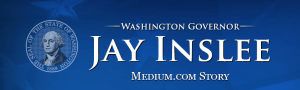 Inslee, jay inslee, governor inslee, inslee medium page, governor inslee medium, press release jay inslee, governor jay inslee press release, Washington governor press release, Washington Governor jay Inslee
