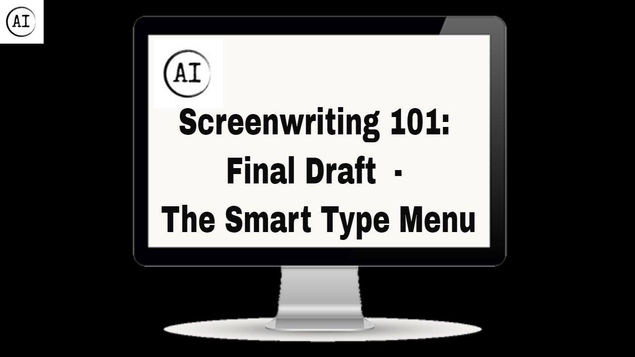 Screenwriting 101: Final Draft – The Smart Type Menu