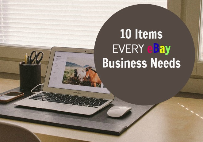 10 Items Your eBay Business Needs