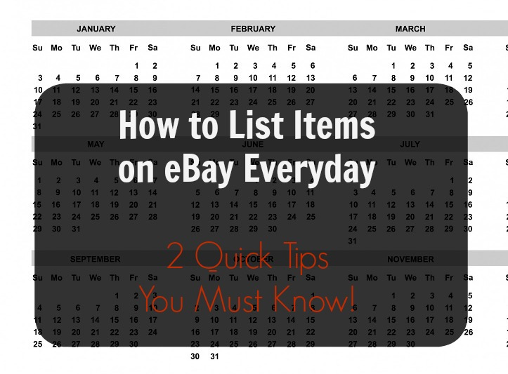List Items on eBay Everyday – 2 Easy Tips You Must Follow