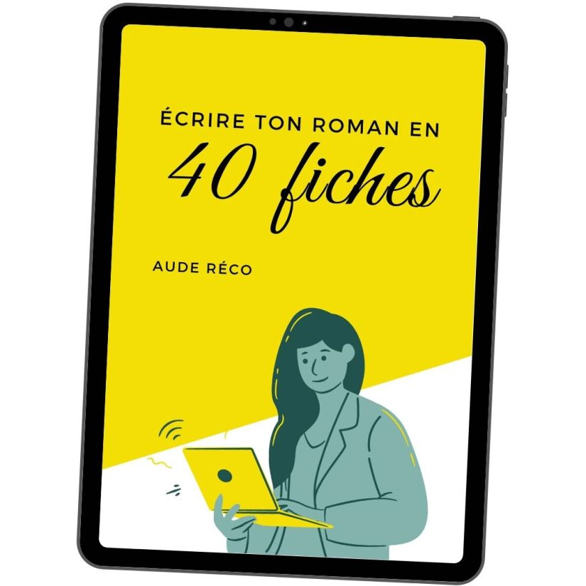 Écrire ton roman en 40 fiches