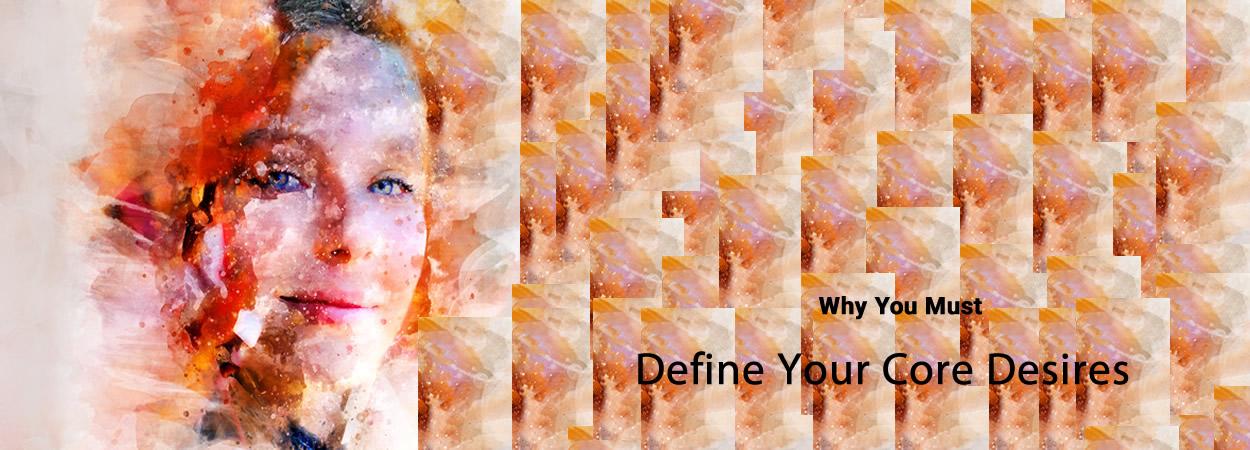 Define Core Desires