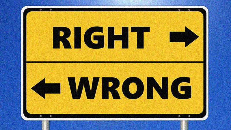 Signs with arrows in opposite directions saying right and wrong