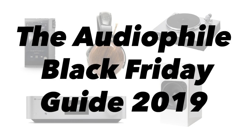 Audiophile Black Friday Guide 2019