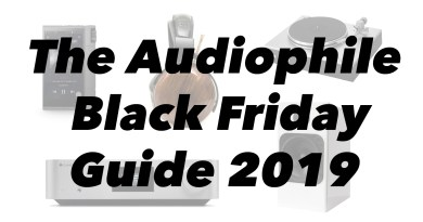 The Audiophile Black Friday and Cyber Monday Guide 2019