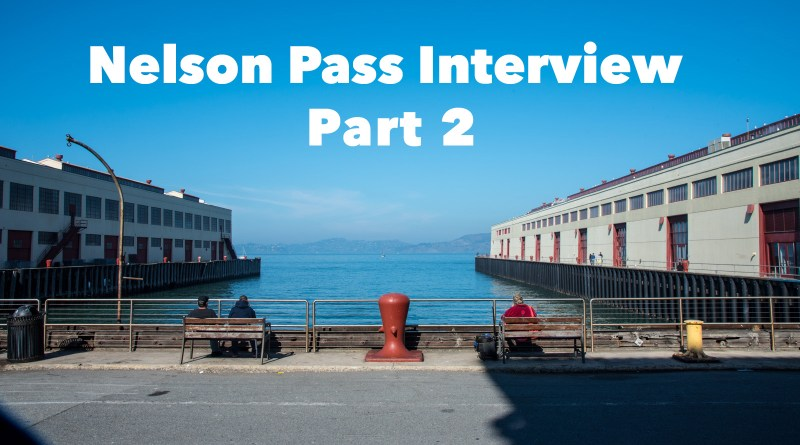Nelson Pass Interview Podcast Part 2. First Watt and Pass Labs.