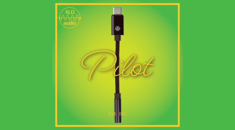 ALO Audio phone dongle called the pilot.