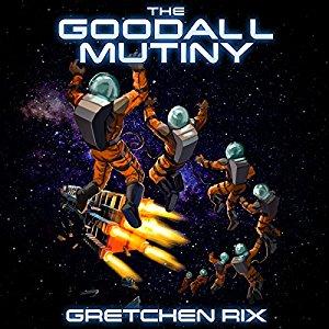 The Goodall Mutiny by Gretchen Rix