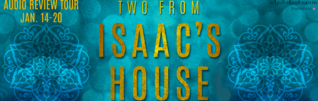 🎧 Audio Review Tour: Two From Isaac's House by Normandie Fischer