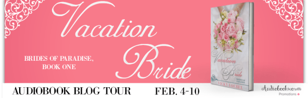🎧 Audio Blog Tour: Vacation Bride by Vicky Loebel
