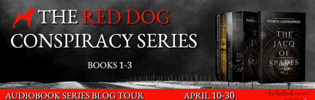 🎧 Series Blog Tour: The Red Dog Conspiracy Series by Patricia Loofbourrow
