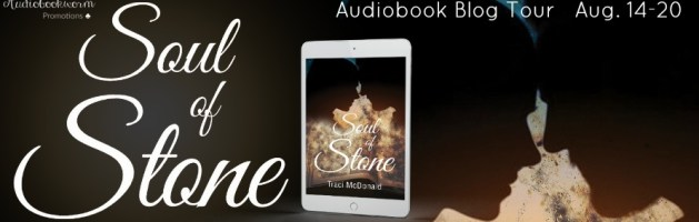 🎧 Audio Blog Tour: Soul of Stone by Traci McDonald