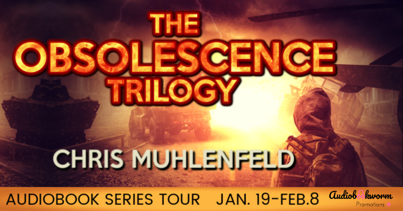 Audiobook Series Tour: The Obsolescence Trilogy by Chris Muhlenfeld