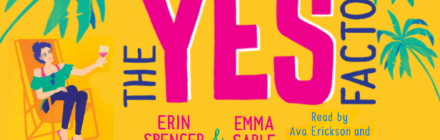 🎧 Audio Blog Tour: The Yes Factor by Erin Spencer & Emma Sable