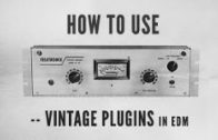 How To Use Vintage Plugins in EDM with Kirk Degiorgio – Introduction