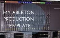 My Ableton Live Production Template part 1