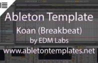 Ableton Live Breakbeat Template – Koan by EDMLabs www.abletontemplates.net