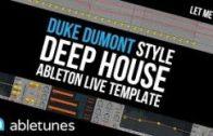 "Duke Dumont Style Deep House Ableton Template ""Let Me Be"""