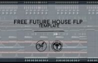 [FL Studio Template]Free Future House FLP (Free Download)