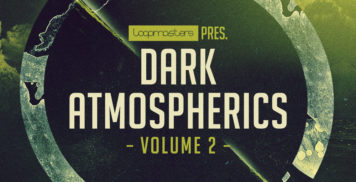 Sample Packs - Loopmasters Dark Atmospherics Vol. 2
