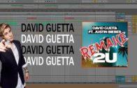 David Guetta – 2U (feat. Justin Bieber) (Ableton Remake)