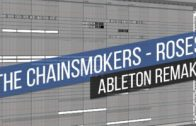 [FREE ALS] The Chainsmokers – Roses (Ableton Live 9 Remake)