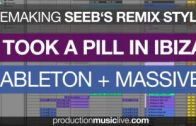 I Took A Pill In Ibiza Style Remake with Ableton Live & Massive – Tutorial