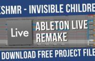 KSHMR – Invisible Children (Ableton Live Remake) [DOWNLOAD PROJECT FILE]